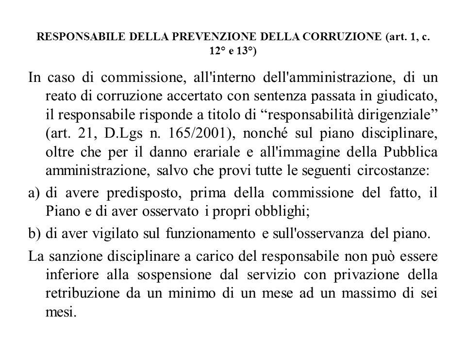 RESPONSABILE DELLA PREVENZIONE DELLA CORRUZIONE (art. 1, c. 12° e 13°) In caso di commissione, all'interno dell'amministrazione, di un reato di corruz
