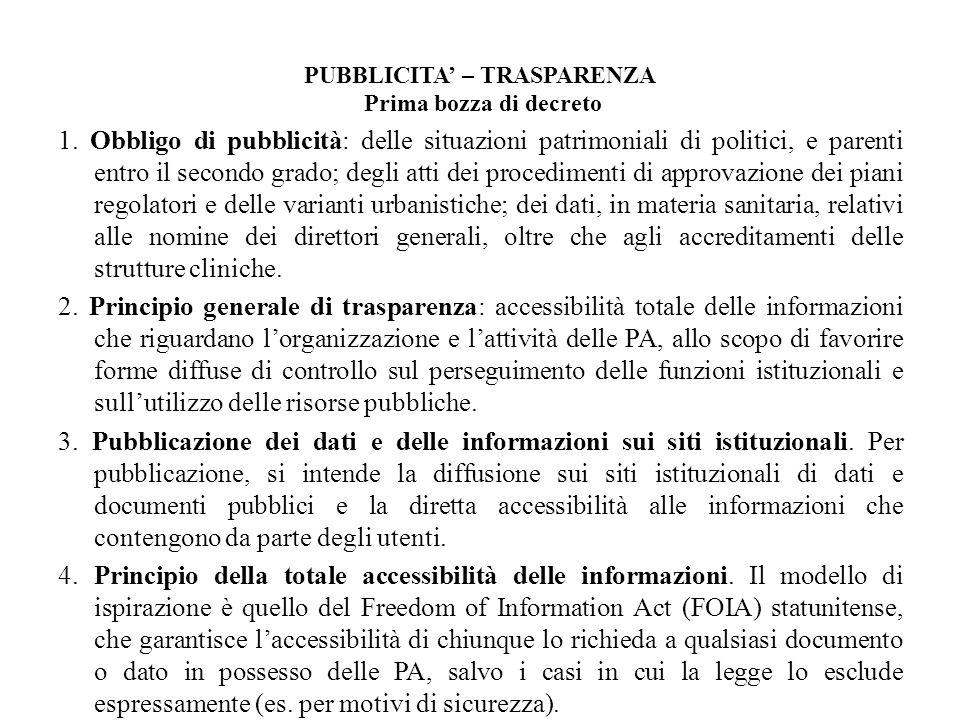 PUBBLICITA – TRASPARENZA Prima bozza di decreto 1. Obbligo di pubblicità: delle situazioni patrimoniali di politici, e parenti entro il secondo grado;