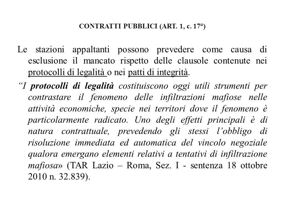 CONTRATTI PUBBLICI (ART. 1, c. 17°) Le stazioni appaltanti possono prevedere come causa di esclusione il mancato rispetto delle clausole contenute nei