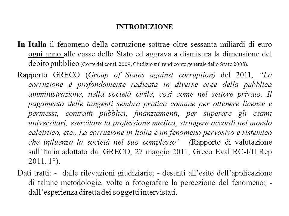 INTRODUZIONE In Italia il fenomeno della corruzione sottrae oltre sessanta miliardi di euro ogni anno alle casse dello Stato ed aggrava a dismisura la