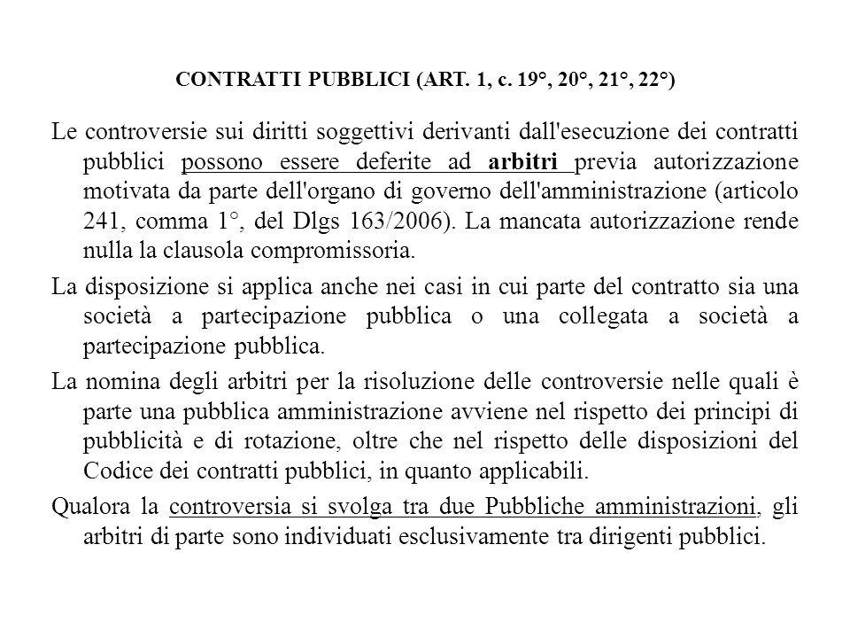 CONTRATTI PUBBLICI (ART. 1, c. 19°, 20°, 21°, 22°) Le controversie sui diritti soggettivi derivanti dall'esecuzione dei contratti pubblici possono ess