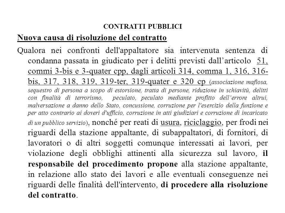 CONTRATTI PUBBLICI Nuova causa di risoluzione del contratto Qualora nei confronti dell'appaltatore sia intervenuta sentenza di condanna passata in giu