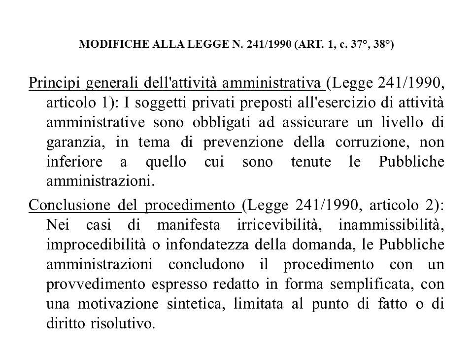 MODIFICHE ALLA LEGGE N. 241/1990 (ART. 1, c. 37°, 38°) Principi generali dell'attività amministrativa (Legge 241/1990, articolo 1): I soggetti privati