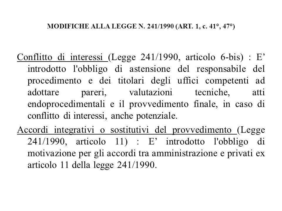 MODIFICHE ALLA LEGGE N. 241/1990 (ART. 1, c. 41°, 47°) Conflitto di interessi (Legge 241/1990, articolo 6-bis) : E introdotto l'obbligo di astensione