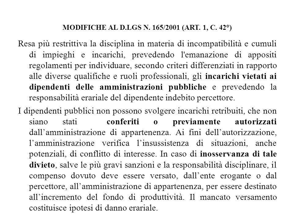 MODIFICHE AL D.LGS N. 165/2001 (ART. 1, C. 42°) Resa più restrittiva la disciplina in materia di incompatibilità e cumuli di impieghi e incarichi, pre