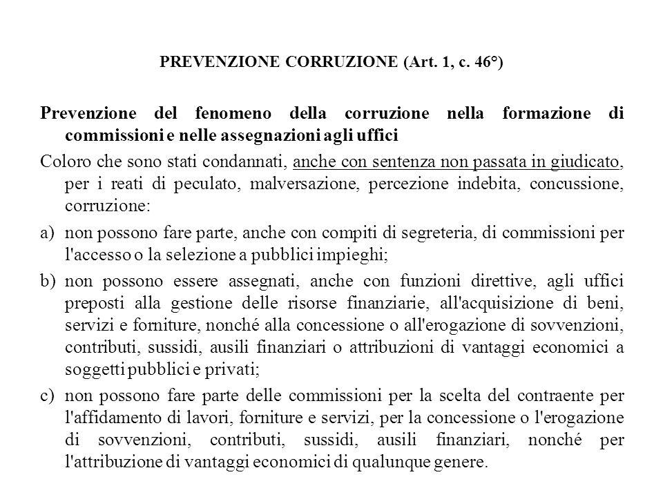 PREVENZIONE CORRUZIONE (Art. 1, c. 46°) Prevenzione del fenomeno della corruzione nella formazione di commissioni e nelle assegnazioni agli uffici Col