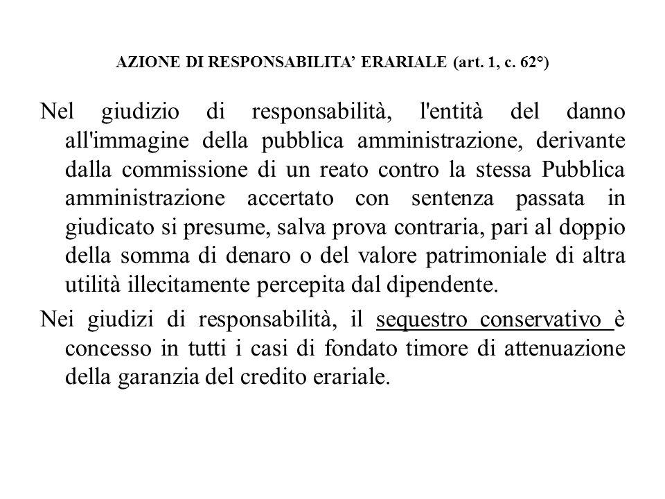 AZIONE DI RESPONSABILITA ERARIALE (art. 1, c. 62°) Nel giudizio di responsabilità, l'entità del danno all'immagine della pubblica amministrazione, der