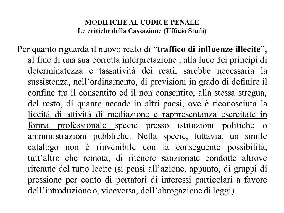 MODIFICHE AL CODICE PENALE Le critiche della Cassazione (Ufficio Studi) Per quanto riguarda il nuovo reato di traffico di influenze illecite, al fine