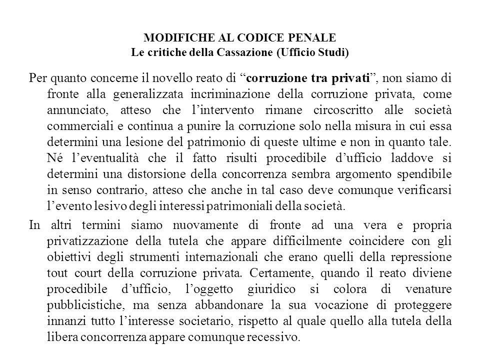 MODIFICHE AL CODICE PENALE Le critiche della Cassazione (Ufficio Studi) Per quanto concerne il novello reato di corruzione tra privati, non siamo di f