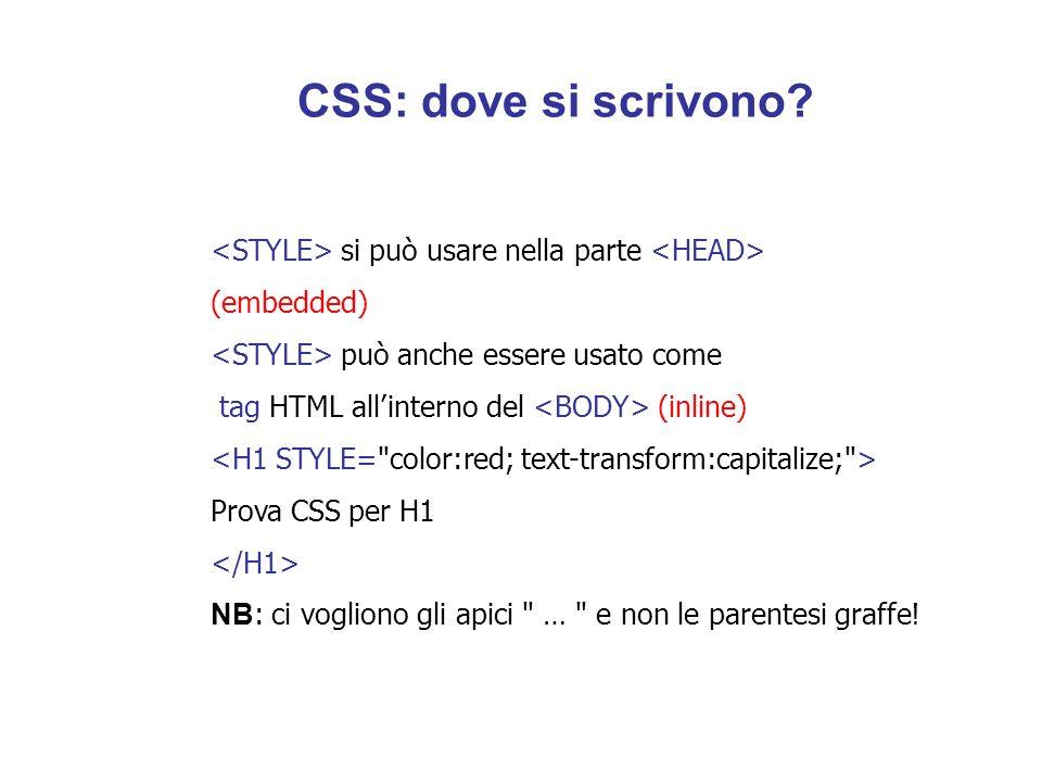 il metodo migliore è quello di scrivere gli attributi di stile in un file esterno, in modo che possa essere condiviso da più file HTML (external) il file che contiene gli stili deve essere un file in formato testo con estensione.css file stile.css CSS : dove si scrivono?
