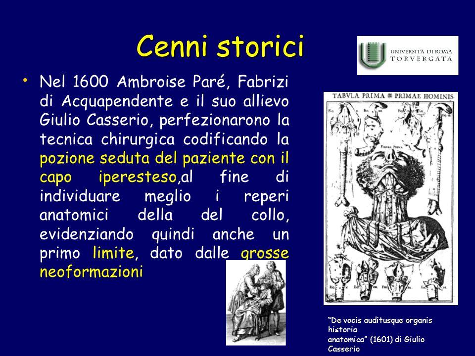 Cenni storici Nel 1600 Ambroise Paré, Fabrizi di Acquapendente e il suo allievo Giulio Casserio, perfezionarono la tecnica chirurgica codificando la p