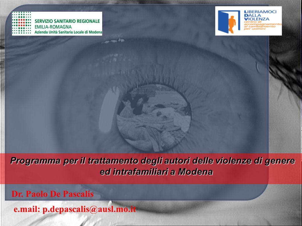 Programma per il trattamento degli autori delle violenze di genere ed intrafamiliari a Modena Programma per il trattamento degli autori delle violenze di genere ed intrafamiliari a Modena Dr.