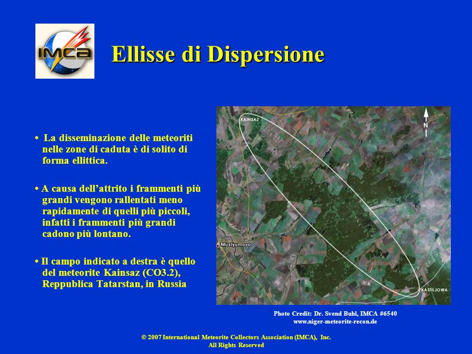 © 2007 International Meteorite Collectors Association (IMCA), Inc. All Rights Reserved Ellisse di Dispersione La disseminazione delle meteoriti nelle