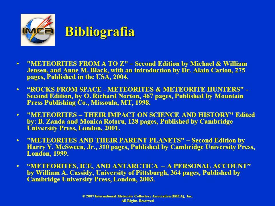 © 2007 International Meteorite Collectors Association (IMCA), Inc. All Rights Reserved Bibliografia