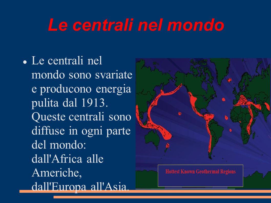 Le centrali nel mondo Le centrali nel mondo sono svariate e producono energia pulita dal 1913. Queste centrali sono diffuse in ogni parte del mondo: d