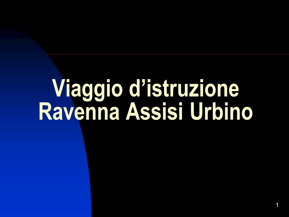 1 Viaggio distruzione Ravenna Assisi Urbino