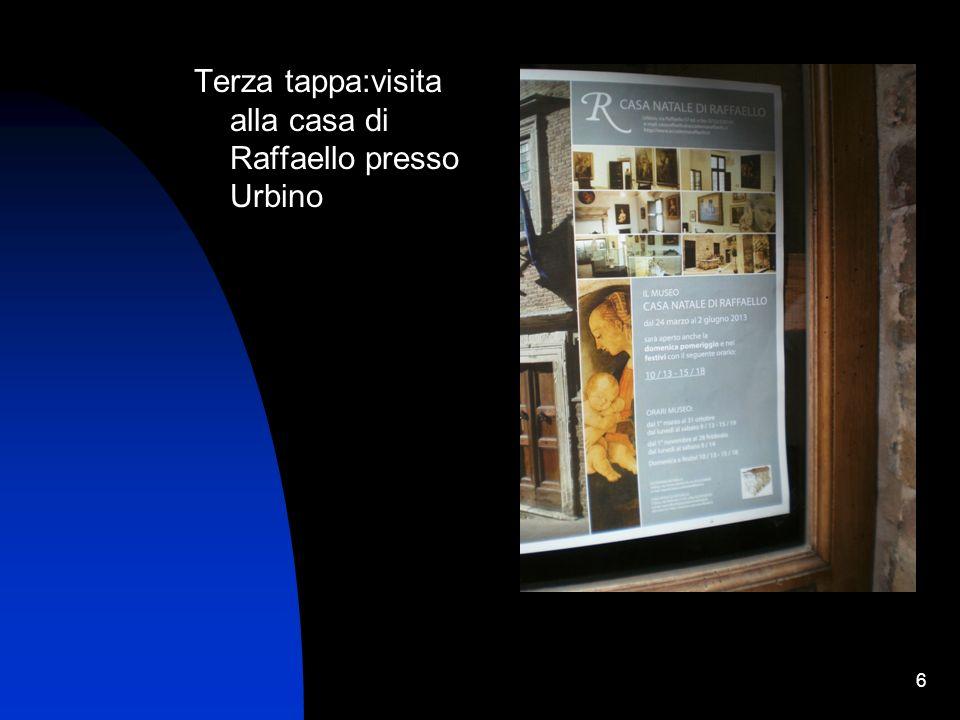 6 Terza tappa:visita alla casa di Raffaello presso Urbino