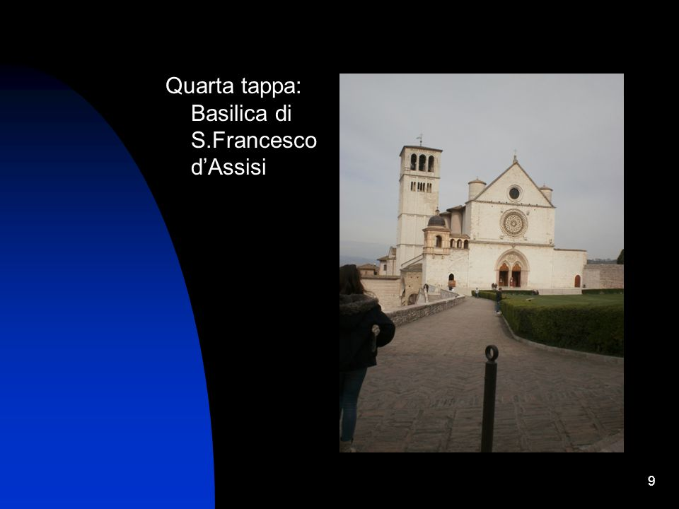 9 Quarta tappa: Basilica di S.Francesco dAssisi