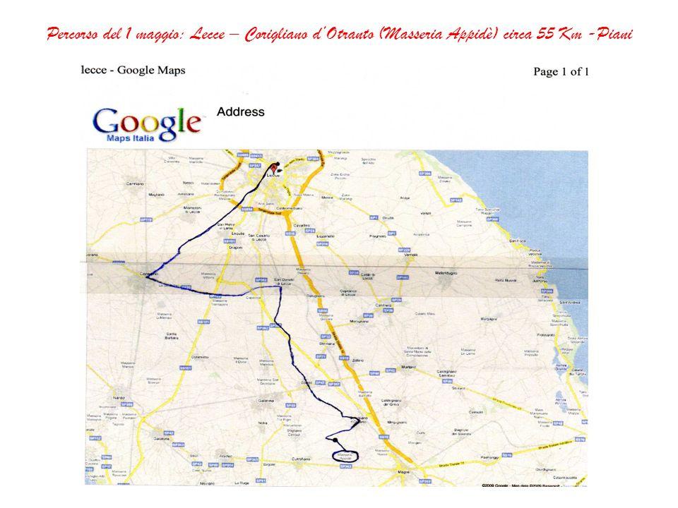 Percorso del 1 maggio: Lecce – Corigliano dOtranto (Masseria Appidè) circa 55 Km -Piani