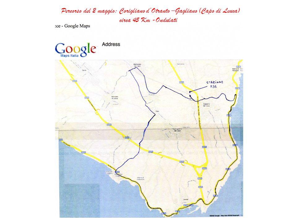 Percorso del 2 maggio: Corigliano dOtranto –Gagliano (Capo di Leuca) circa 45 Km -Ondulati
