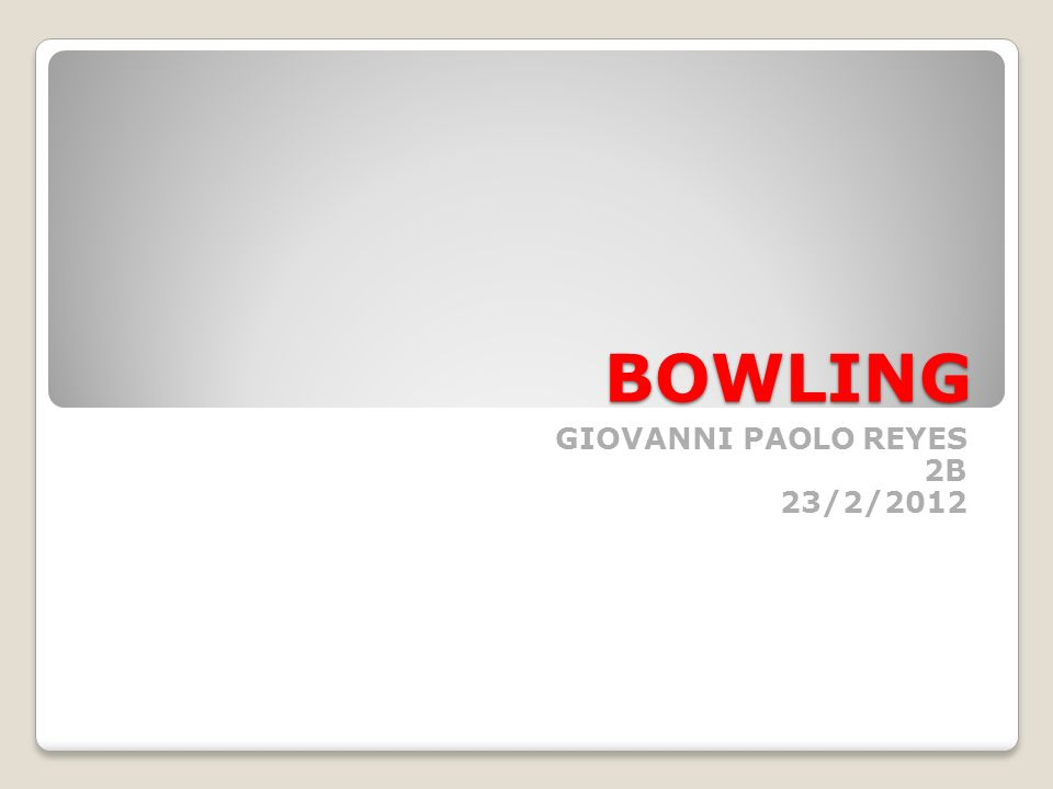 BOWLING GIOVANNI PAOLO REYES 2B 23/2/2012