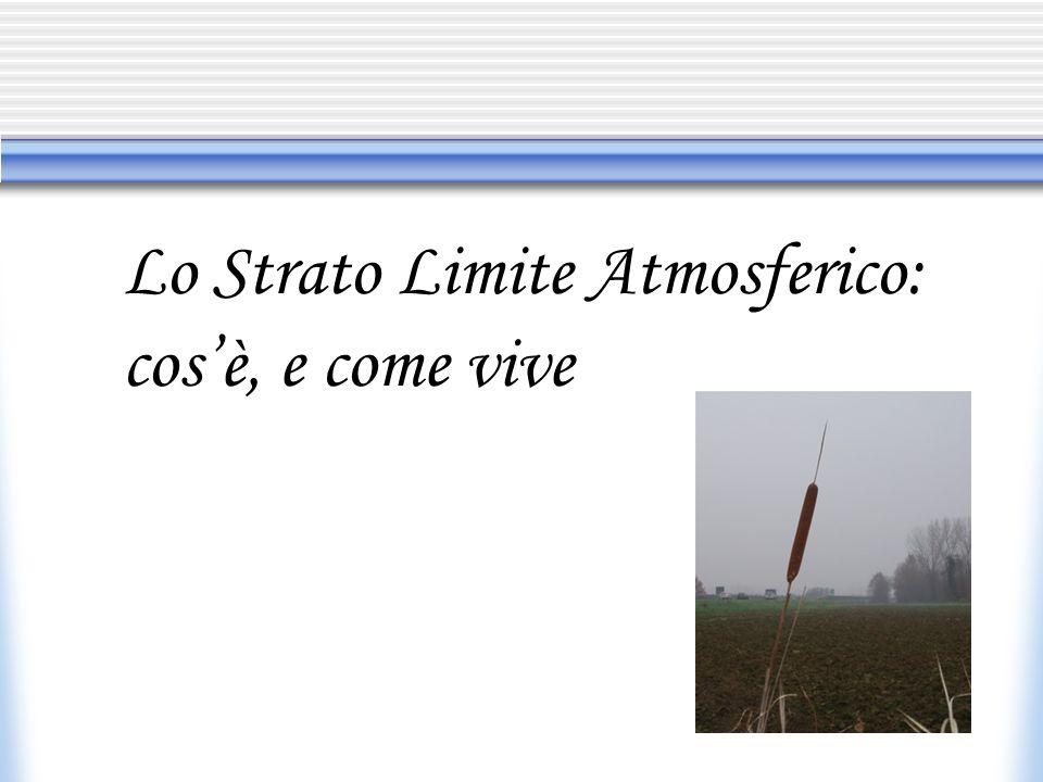 Lo Strato Limite Atmosferico: cosè, e come vive