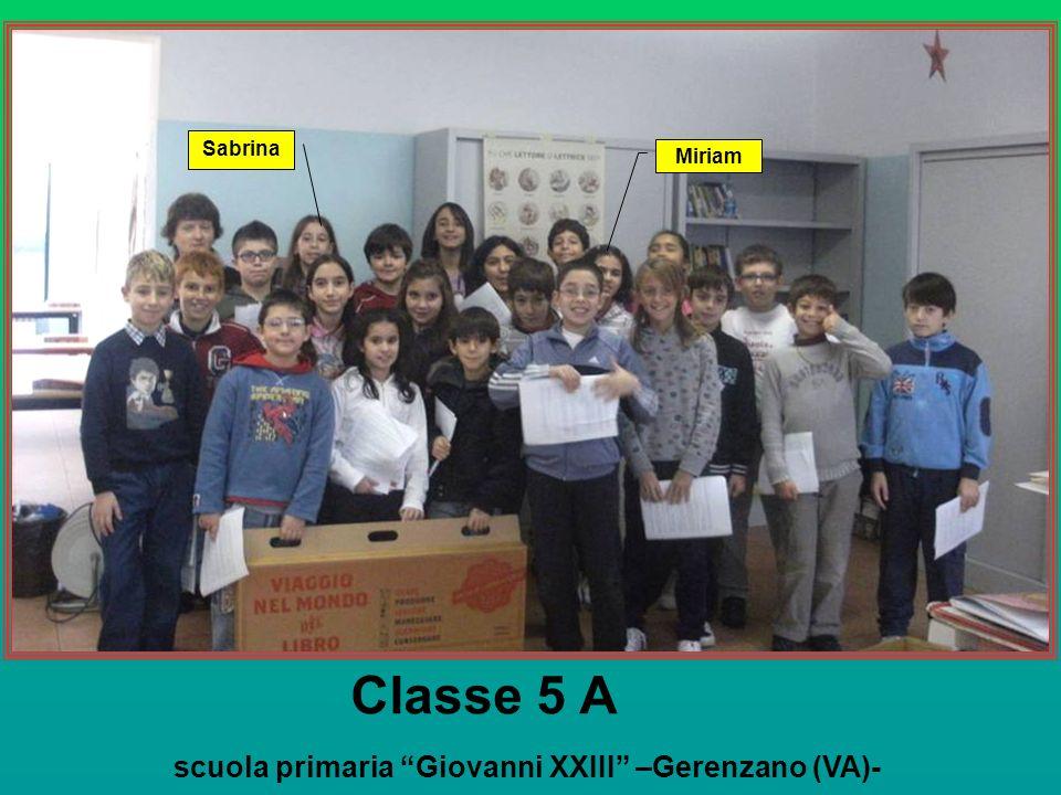 Classe 5 A scuola primaria Giovanni XXIII –Gerenzano (VA)- Sabrina Miriam