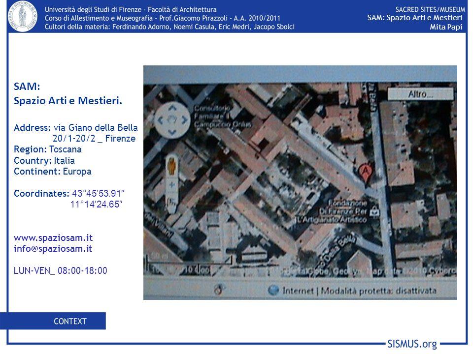 SAM: Spazio Arti e Mestieri. Address: via Giano della Bella 20/1-20/2 _ Firenze Region: Toscana Country: Italia Continent: Europa Coordinates: 43°4553