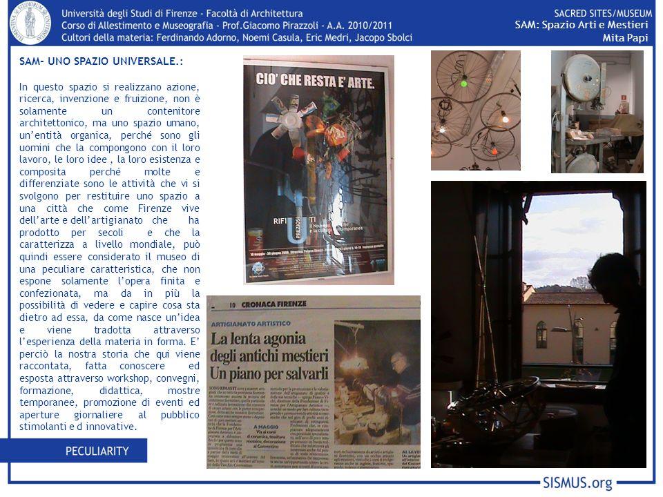 SAM- UNO SPAZIO UNIVERSALE.: In questo spazio si realizzano azione, ricerca, invenzione e fruizione, non è solamente un contenitore architettonico, ma