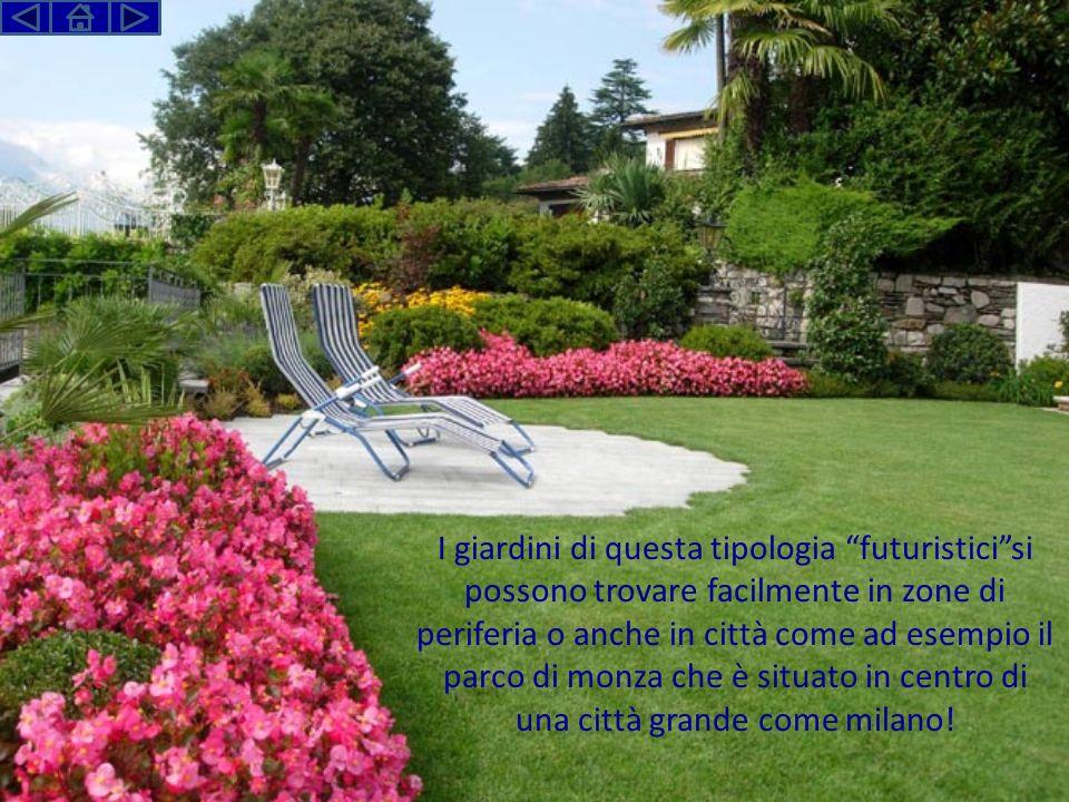 I giardini di questa tipologia futuristicisi possono trovare facilmente in zone di periferia o anche in città come ad esempio il parco di monza che è situato in centro di una città grande come milano!