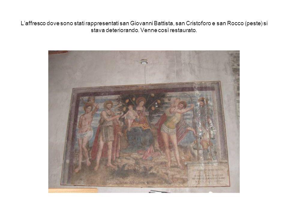Laffresco dove sono stati rappresentati san Giovanni Battista, san Cristoforo e san Rocco (peste) si stava deteriorando. Venne così restaurato.