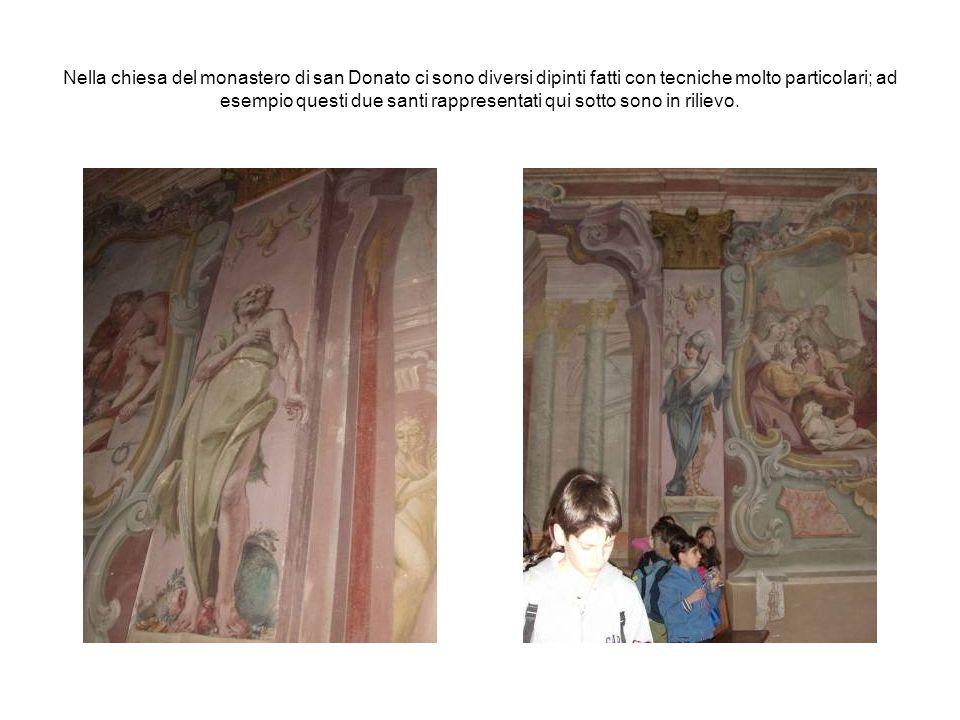 Nella chiesa del monastero di san Donato ci sono diversi dipinti fatti con tecniche molto particolari; ad esempio questi due santi rappresentati qui s