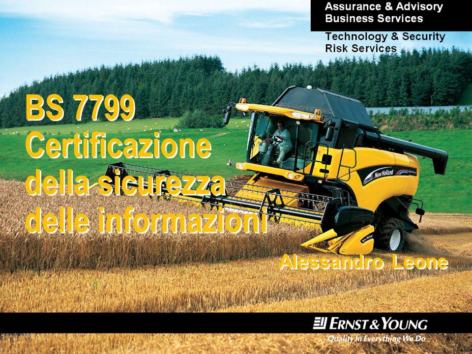 BS 7799 Certificazione della sicurezza delle informazioni Alessandro Leone