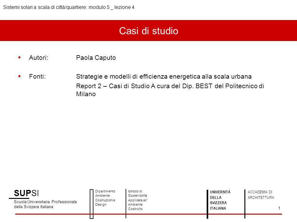 Casi di studio SUPSI Scuola Universitaria Professionale della Svizzera Italiana Dipartimento Ambiente Costruzioni e Design Istituto di Sostenibilità A