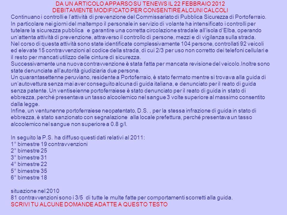DA UN ARTICOLO APPARSO SU TENEWS IL 22 FEBBRAIO 2012 DEBITAMENTE MODIFICATO PER CONSENTIRE ALCUNI CALCOLI Continuano i controlli e lattività di prevenzione del Commissariato di Pubblica Sicurezza di Portoferraio.