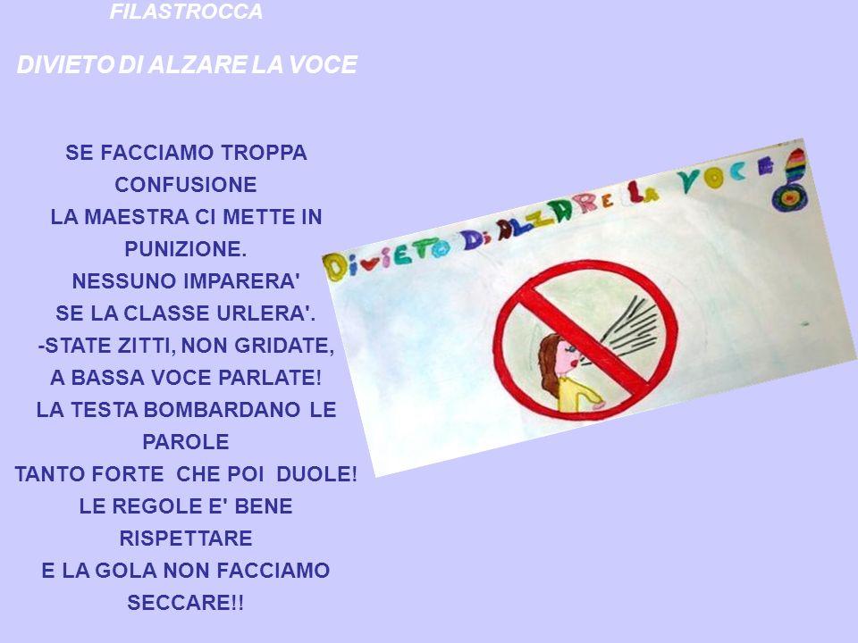 FILASTROCCA DIVIETO DI ALZARE LA VOCE SE FACCIAMO TROPPA CONFUSIONE LA MAESTRA CI METTE IN PUNIZIONE.