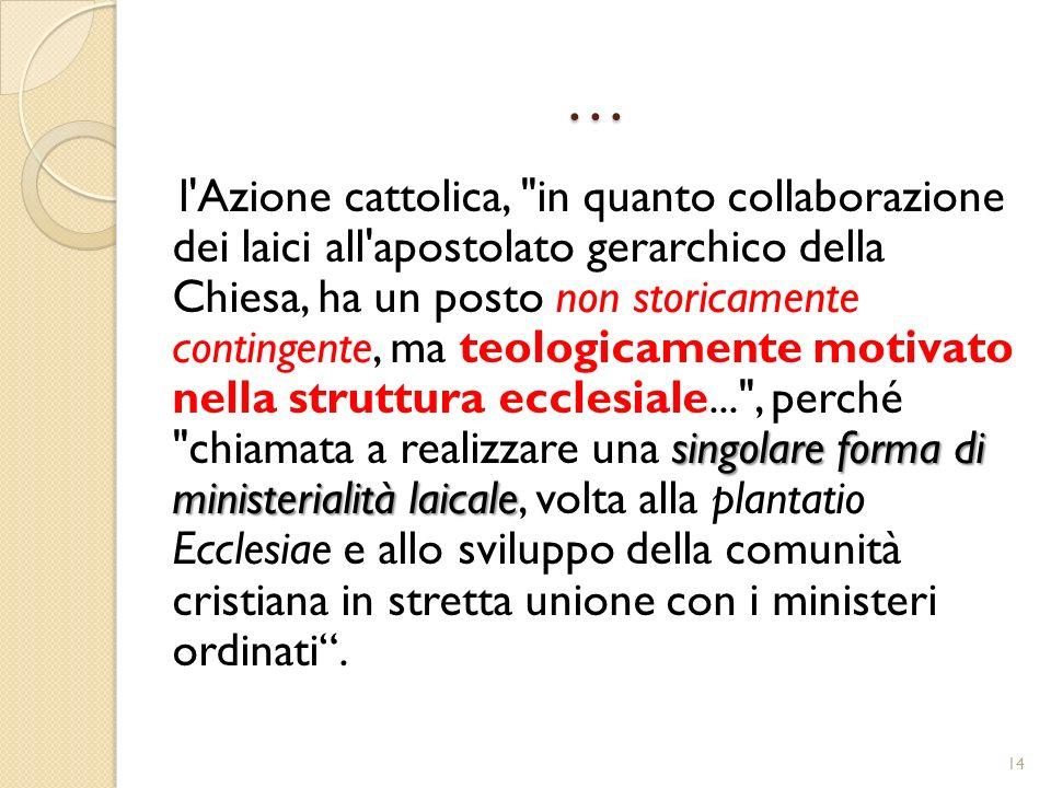 … singolare forma di ministerialità laicale l'Azione cattolica,