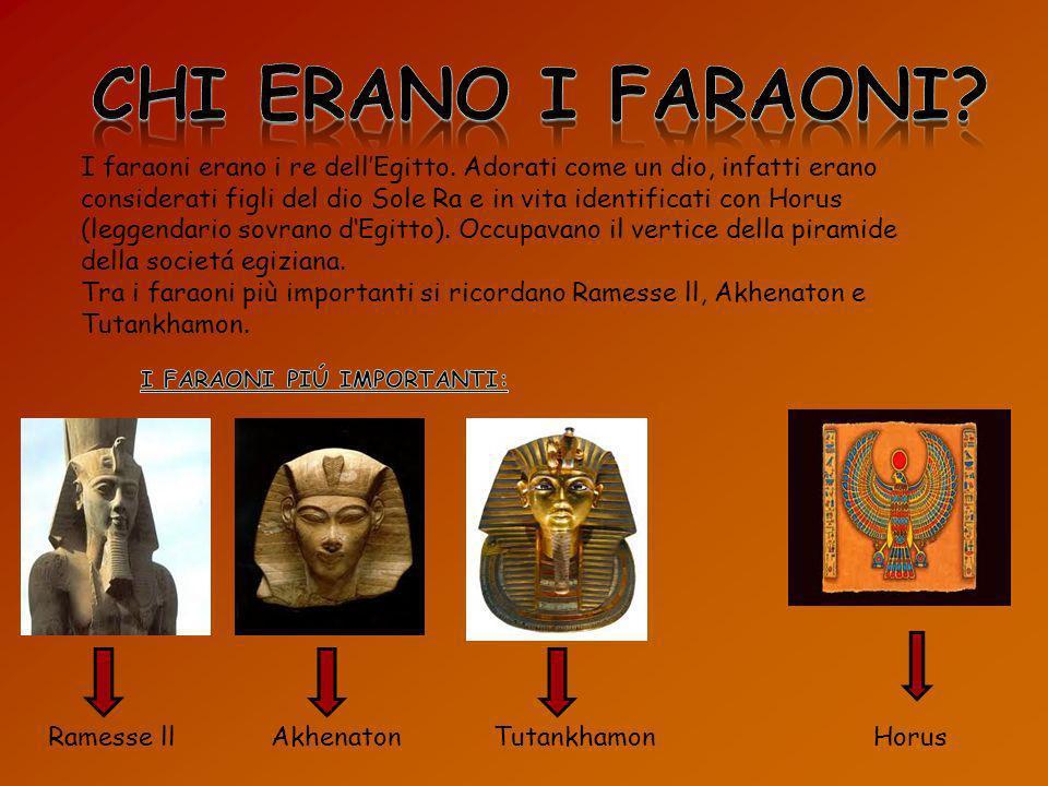 I faraoni erano i re dellEgitto. Adorati come un dio, infatti erano considerati figli del dio Sole Ra e in vita identificati con Horus (leggendario so