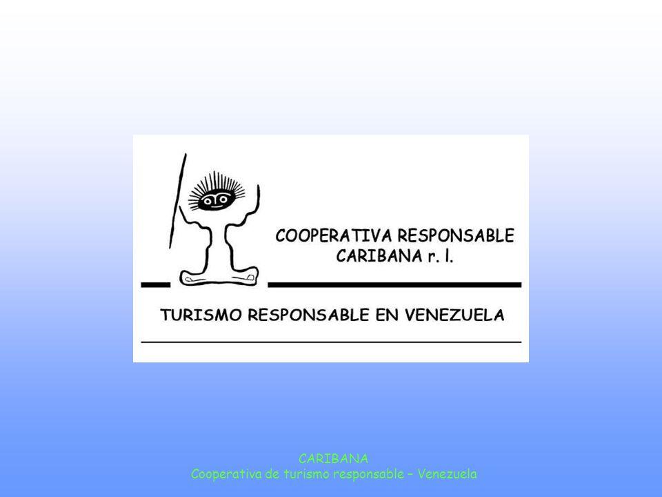 CARIBANA Cooperativa de turismo responsable – Venezuela Per informazioni: Cooperativa Caribana info@caribana.coop www.caribana.coop Oppure presso le nostre controparti In Italia: Coop.