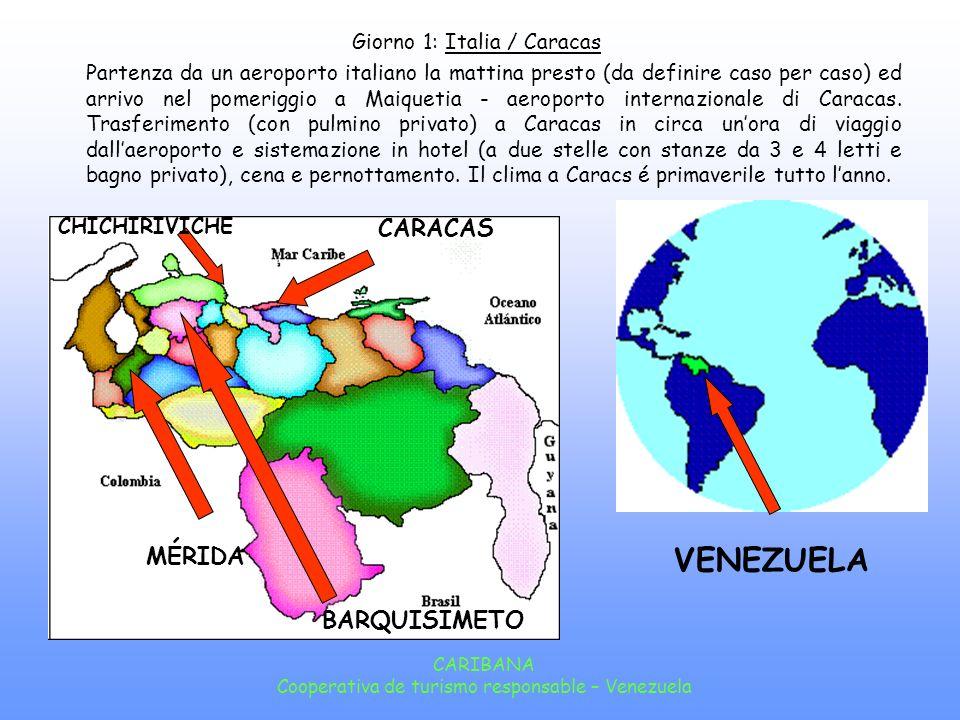 CARIBANA Cooperativa de turismo responsable – Venezuela Programma indicativo VENEZUELA OCCIDENTE TRAVERSATA ANDINA