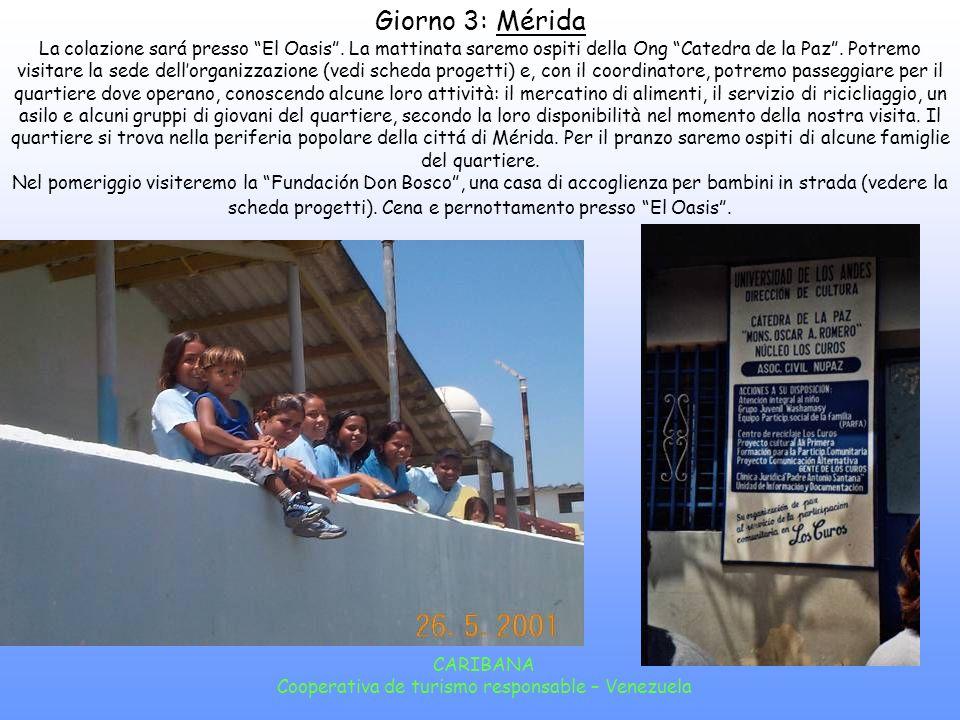 CARIBANA Cooperativa de turismo responsable – Venezuela La Chamarra A Mucuchíes é sorta, da ormai una alcuni anni, un centro di educazione popolare per lo sviluppo intergrale della famiglia (CEPDIF), tra le altezze andine: siamo a 3.000 metri sul livello del mare.