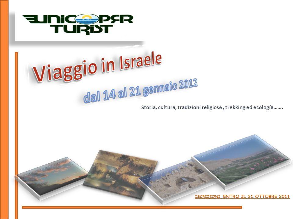 Storia, cultura, tradizioni religiose, trekking ed ecología……. ISCRIZIONI ENTRO IL 31 OTTOBRE 2011