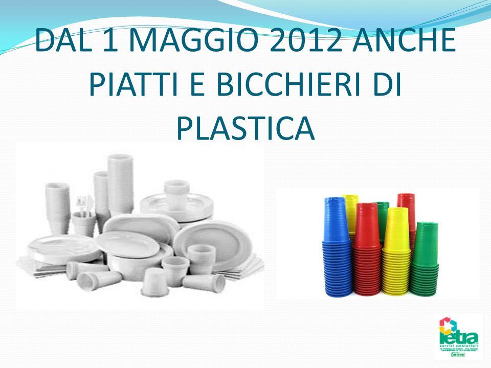 DAL 1 MAGGIO 2012 ANCHE PIATTI E BICCHIERI DI PLASTICA