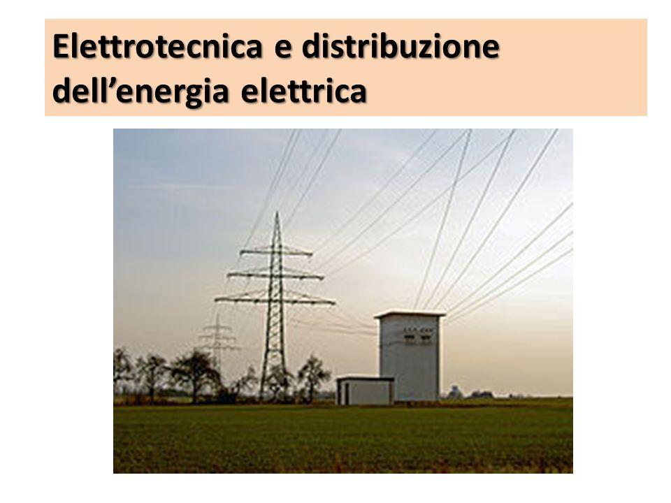 Elettrotecnica e distribuzione dellenergia elettrica