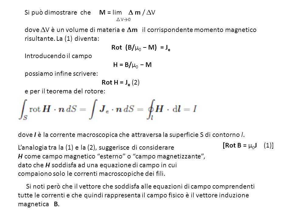 dove I è la corrente macroscopica che attraversa la superficie S di contorno l. Lanalogia tra la (1) e la (2), suggerisce di considerare H come campo