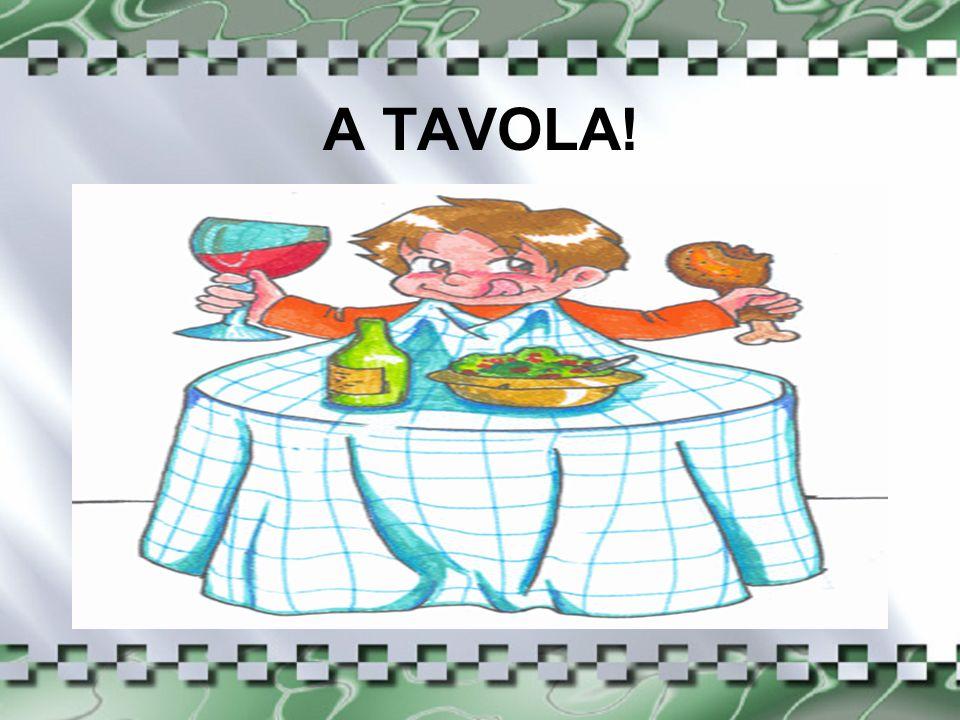 A TAVOLA!