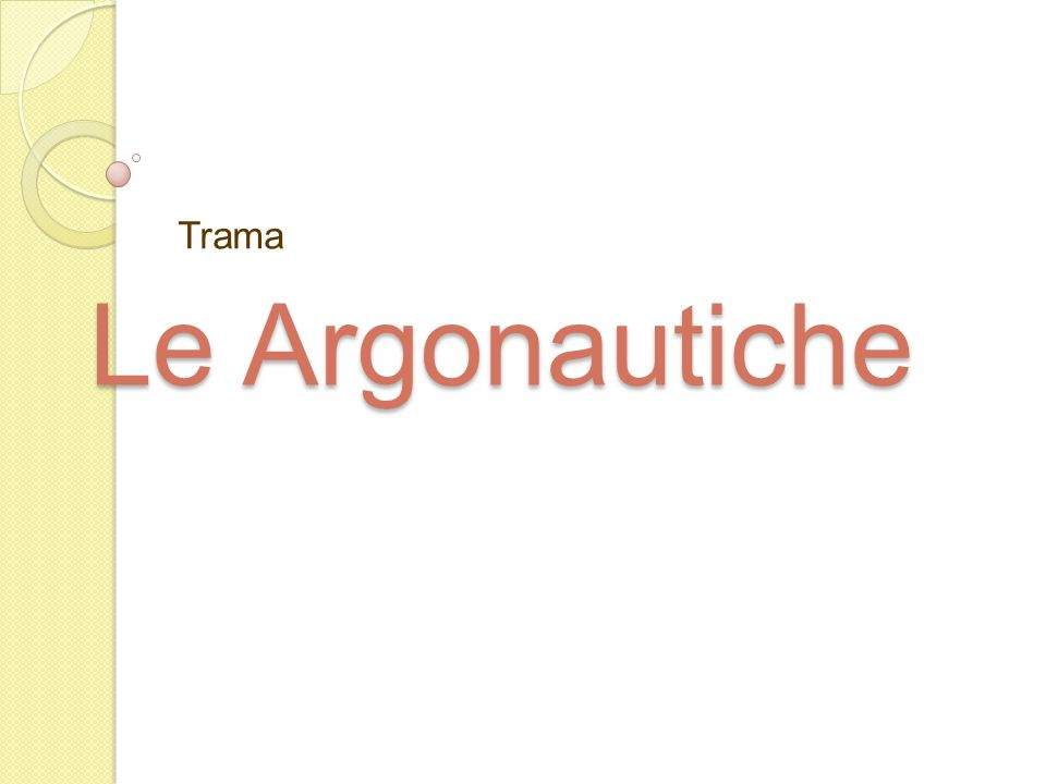 Le ArgonauticheLe Argonautiche è l Suddivisa in quattro libri, proprio come una tetralogia tragica, testimonia ladesione alla Poetica di Aristotele ed è un mito eziologico.