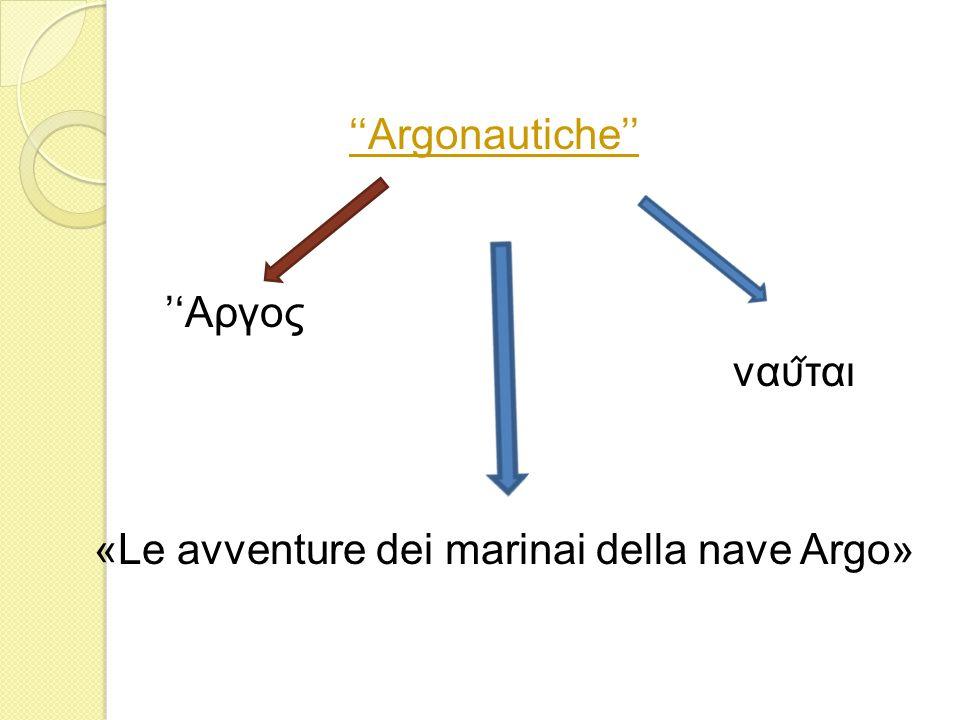 Argonautiche Αργος ναυται «Le avventure dei marinai della nave Argo»