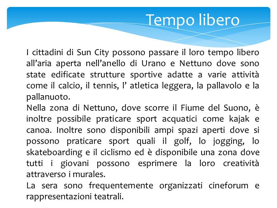 Tempo libero I cittadini di Sun City possono passare il loro tempo libero allaria aperta nellanello di Urano e Nettuno dove sono state edificate strut