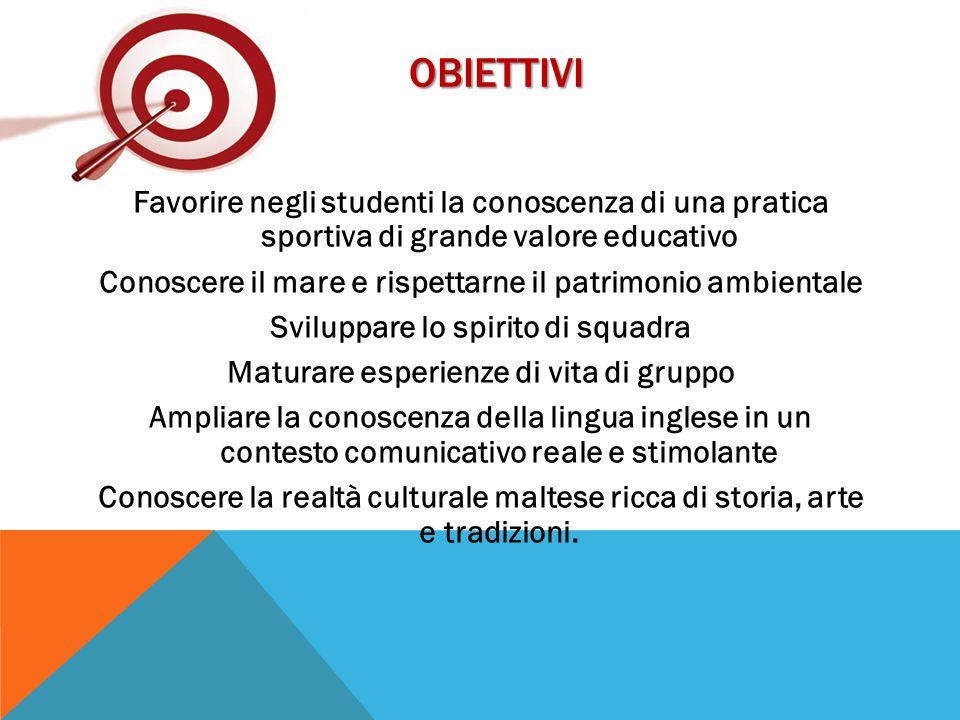 OBIETTIVI Favorire negli studenti la conoscenza di una pratica sportiva di grande valore educativo Conoscere il mare e rispettarne il patrimonio ambie